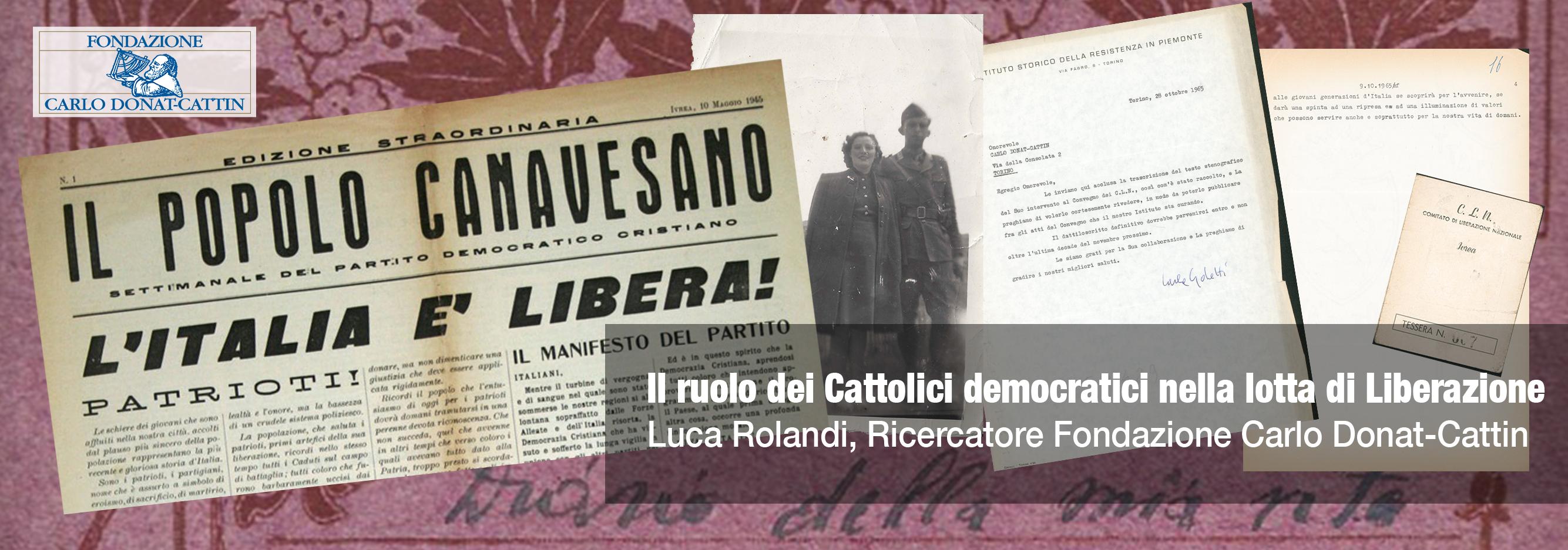 il ruolo dei cattolici democratici nella lotta di liberazione  fondazione donat-cattin